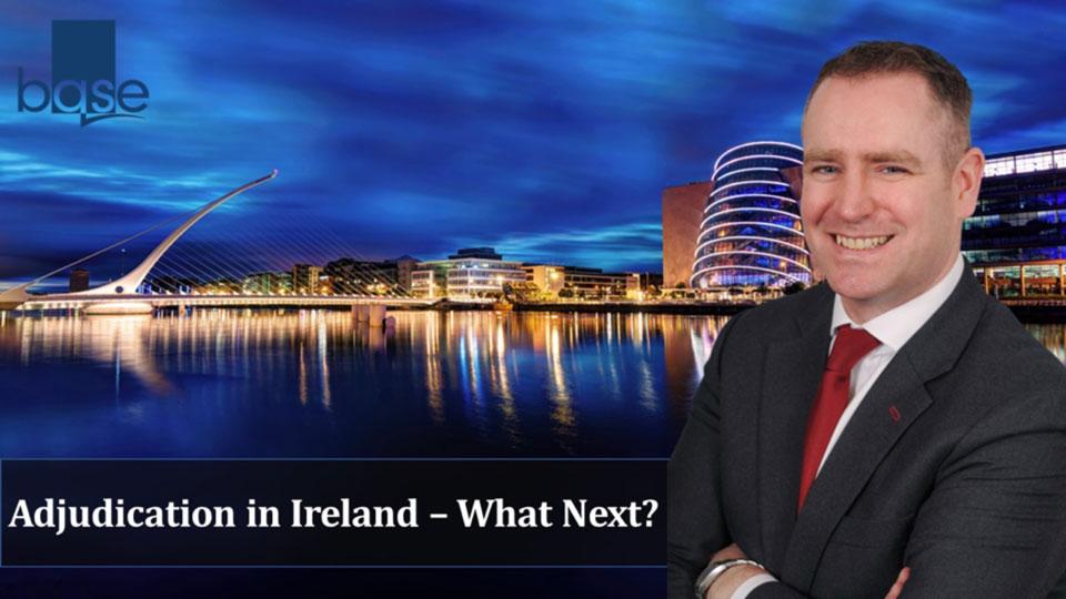 Adjudication in Ireland – What Next?